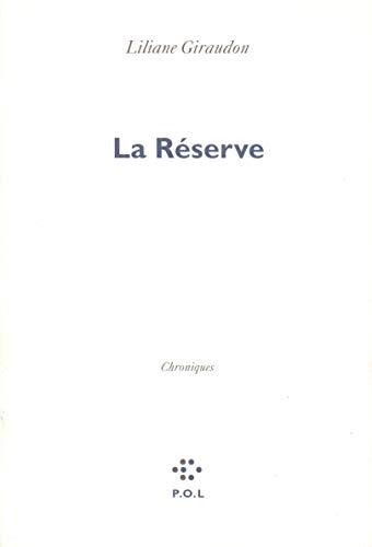 La Réserve: Chroniques: Liliane Giraudon