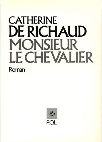 Monsieur Le Chevalier: Roman (Collection Outside) (French: Richaud, Catherine de
