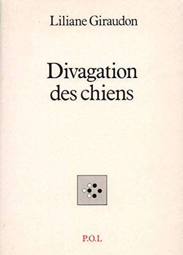 Divagation des chiens: Liliane Giraudon