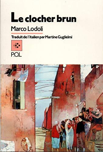 Clocher brun (French Edition): Marco Lodoli
