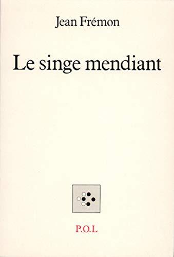 9782867442193: Le singe mendiant (French Edition)