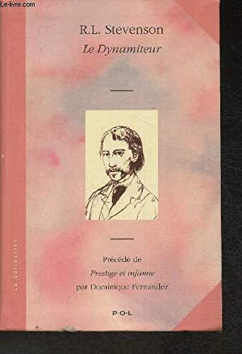 Le dynamiteur [Jun 30, 2008] Stevenson, Robert: Robert Louis Stevenson