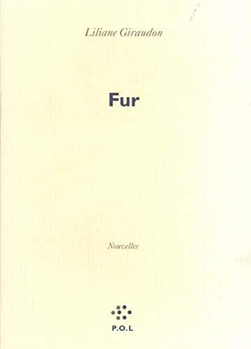 Fur: Liliane Giraudon