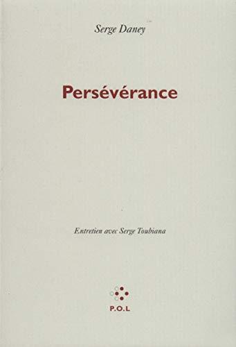 Serge Daney : Persévérance - Entretien avec: Serge Daney