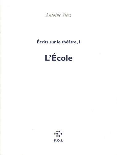 Ecrits sur le theatre (French Edition): Vitez, Antoine