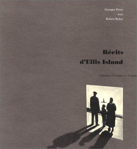 Recits d'Ellis Island: Histoires d'errance et d'espoir (French Edition): Perec, ...