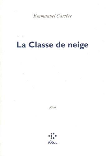 La Classe de neige - signiert - signe - signed: Carrere, Emmanuel