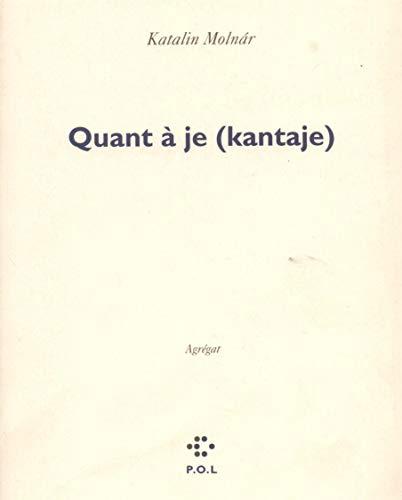 Quant à je (kantaje): Moln�r, Katalin