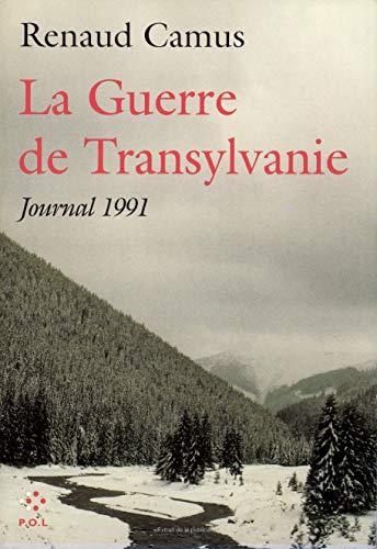 La guerre de Transylvanie: Journal 1991 (French Edition): Camus, Renaud
