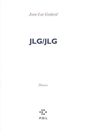 JLG/JLG: Phrases (French Edition) (286744540X) by Godard, Jean Luc