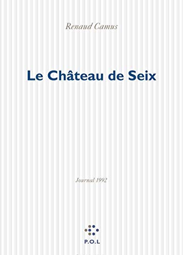 Le chateau de Seix: Journal 1992 (French Edition): Camus, Renaud
