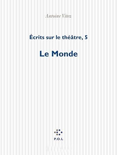 9782867446221: Écrits sur le théâtre (Tome 5-Le Monde)