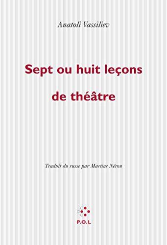 9782867446450: Sept ou huit leçons de théâtre