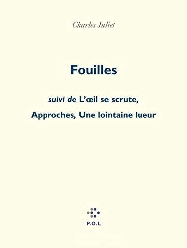 """""""fouilles ; l'oeil se scrute ; approches ; une lointaine lueur"""": Juliet, Charles"""
