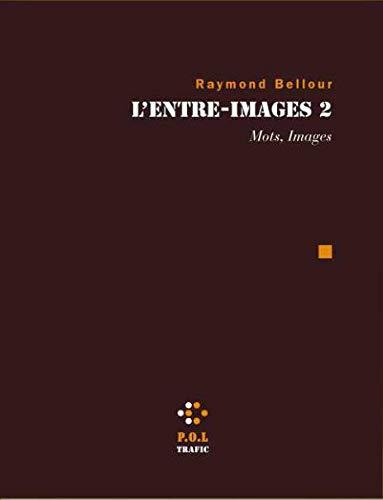 L'Entre-images 2. Mots, Images: Bellour, Raymond