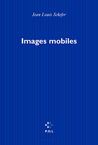 Images mobiles: Recits, visages, flocons (French Edition): Schefer, Jean Louis