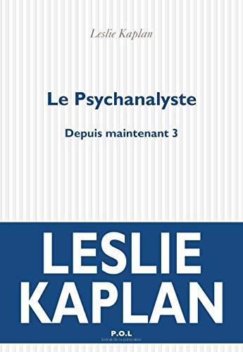 9782867446818: Depuis maintenant, Tome 3 : Le psychanalyste