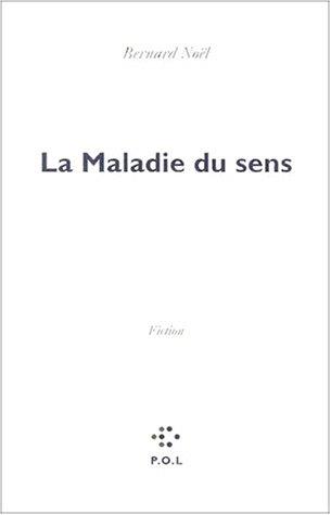 MALADIE DU SENS (LA): NO�L BERNARD