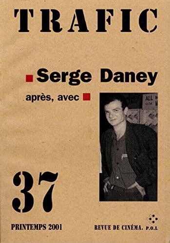 Trafic: Serge Daney : après, avec: Collectifs