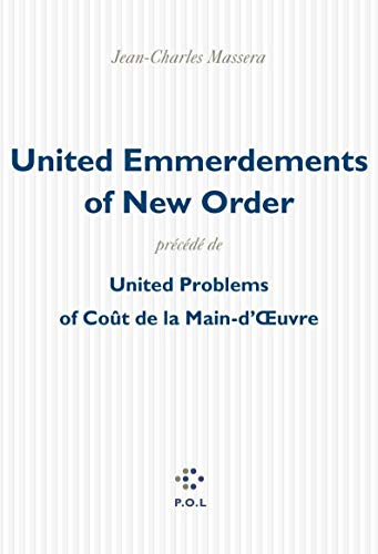 United Emmerdements Of New Order, précédé de United Problems Of coût de la main-d'œuvre (2867448654) by Jean-Charles Massera
