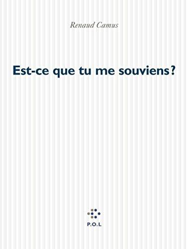 Est-ce que tu me souviens? (French Edition): Renaud Camus