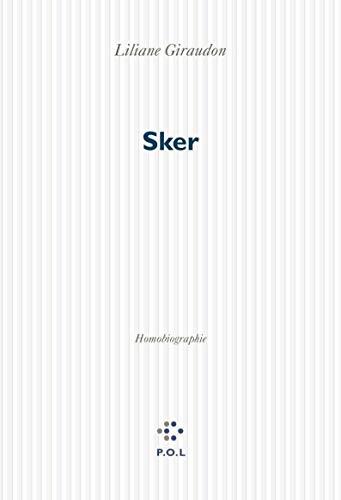 Sker: Homobiographie: LILIANE GIRAUDON