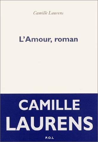 L'Amour, roman: Laurens, Camille