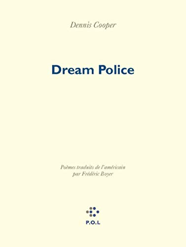 Dream Police (French Edition): Dennis Cooper