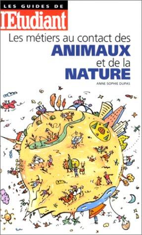 9782867457579: Les m�tiers au contact des animaux et de la nature (Les guides de l'�tudiant)