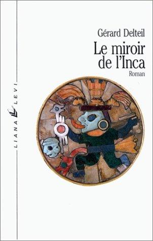 9782867460357: Le miroir de l'Inca: Roman (French Edition)