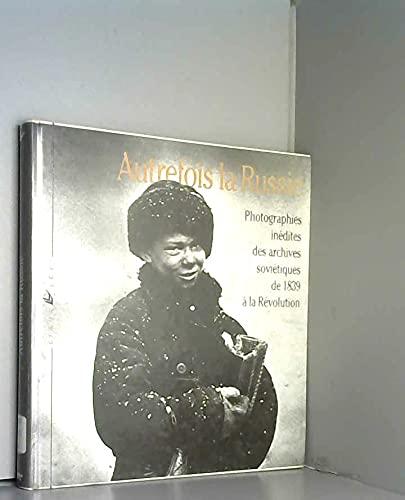Autrefois la Russie : Photographies in?dites des: Collectif
