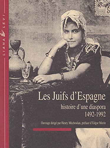 9782867460784: Les Juifs d'Espagne : Histoire d'une diaspora, 1492-1992 (Librairie européenne des idées)