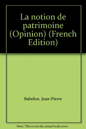 9782867461194: La notion de patrimoine (Opinion) (French Edition)