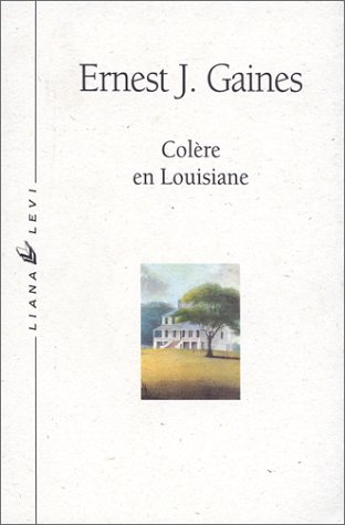 Colère en Louisiane (2867461448) by Ernest J. Gaines; Michel Fabre; Michelle Herpe-Volinsky