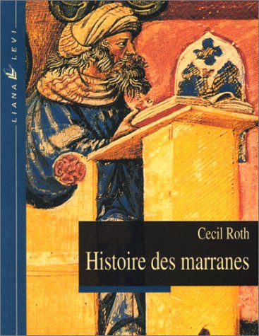 Histoire des Marranes (9782867461712) by Cecil Roth; Herman Salomon; Rosie Pinhas-Delpuech