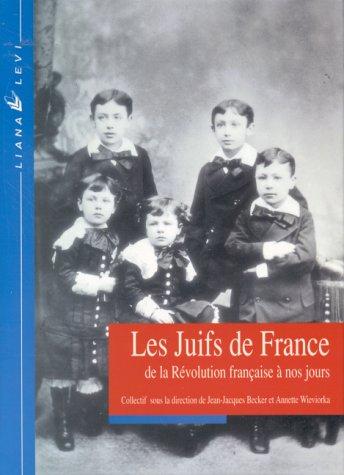 Les juifs de France: De la Revolution francaise a nos jours (Librairie europeenne des idees) (...