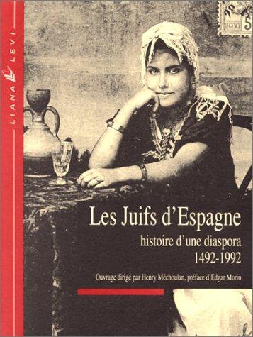 9782867461965: LES JUIFS D'ESPAGNE : HISTOIRE D'UNE DIASPORA 1492-1992 (Librairie européenne des idées)