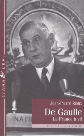 9782867462306: De Gaulle: La France à vif (Curriculum) (French Edition)