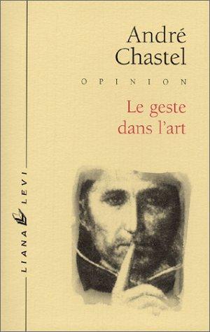 Le Geste dans l'art (286746255X) by Chastel, André