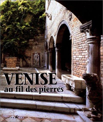 9782867462702: Venise au fil des pierres