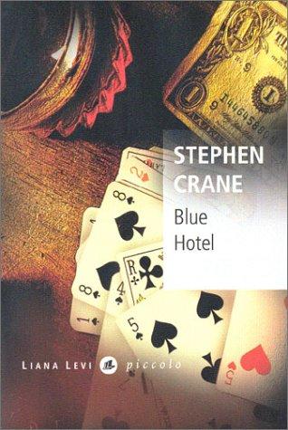 Blue Hotel: Stephen Crane