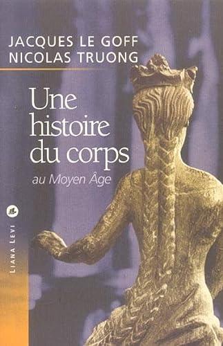 9782867463235: Une histoire du corps au Moyen-Âge