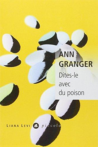 DITES-LE AVEC DU POISON: GRANGER ANN