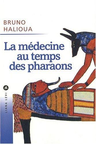 9782867464805: La médecine au temps des pharaons