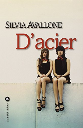 D'acier (French Edition): Silvia Avallone