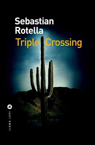 triple crossing: Sebastian Rotella