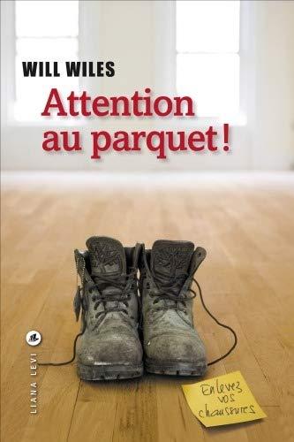 ATTENTION AU PARQUET: WILES