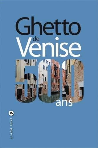 GHETTO DE VENISE 500 ANS: CALABI DONATELLA