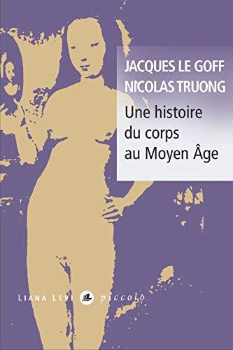 9782867468919: Une histoire du corps au Moyen Age