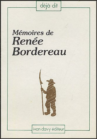 Memoires of Renee Bordereau, Dite Langevin Touchant Sa Vie Militaire Dans La Vendee; Rediges Pr ...